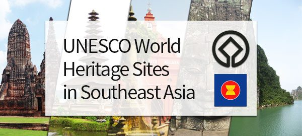 UNESCO World Heritage Sites in Southeast Asia