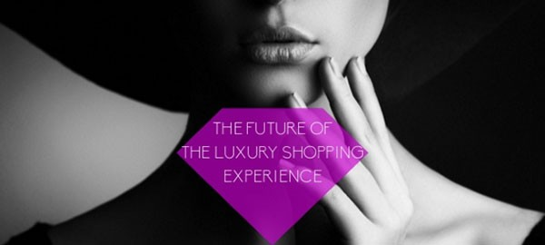 The future of the luxury shopping experience