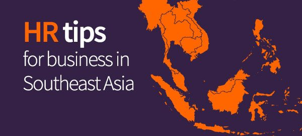 HR tips for business in Southeast Asia