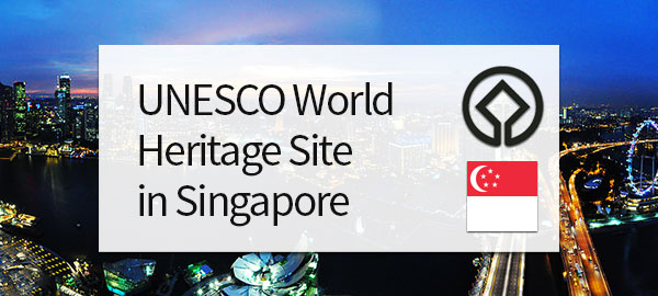 UNESCO World Heritage Site in Singapore