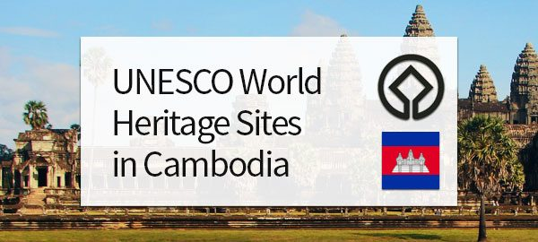 UNESCO World Heritage Sites in Cambodia