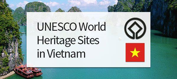 UNESCO World Heritage Sites in Vietnam