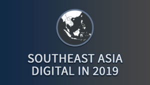 Southeast Asia digital in 2019