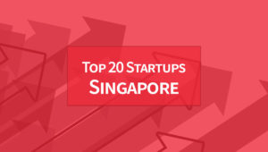 Top 20 Startups in Singapore