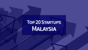 Top 20 Startups in Malaysia