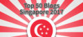 Top 50 Blogs from Singapore 2017