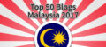 Top 50 Blogs from Malaysia 2017
